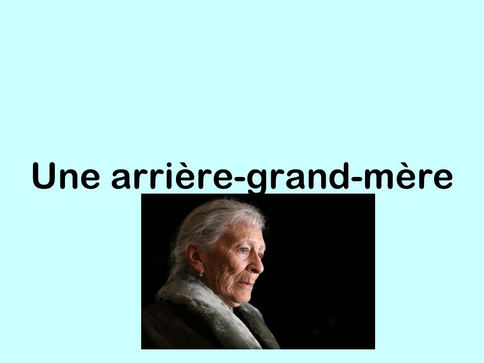 Une arrière-grand-mère