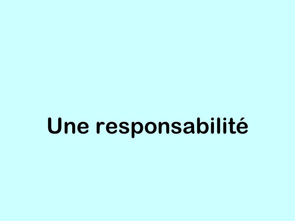Une responsabilité