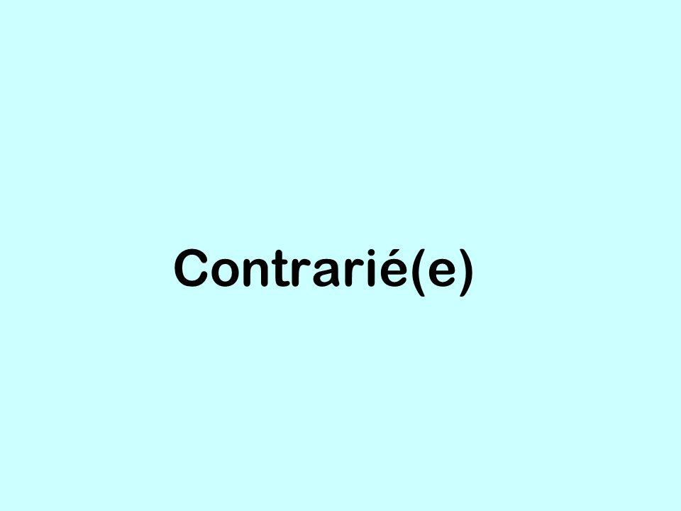 Contrarié(e)