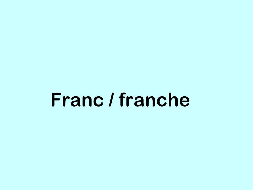Franc / franche
