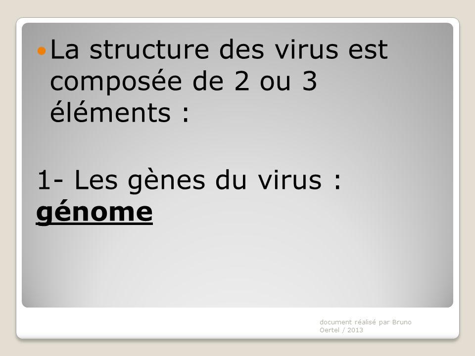 La structure des virus est composée de 2 ou 3 éléments :