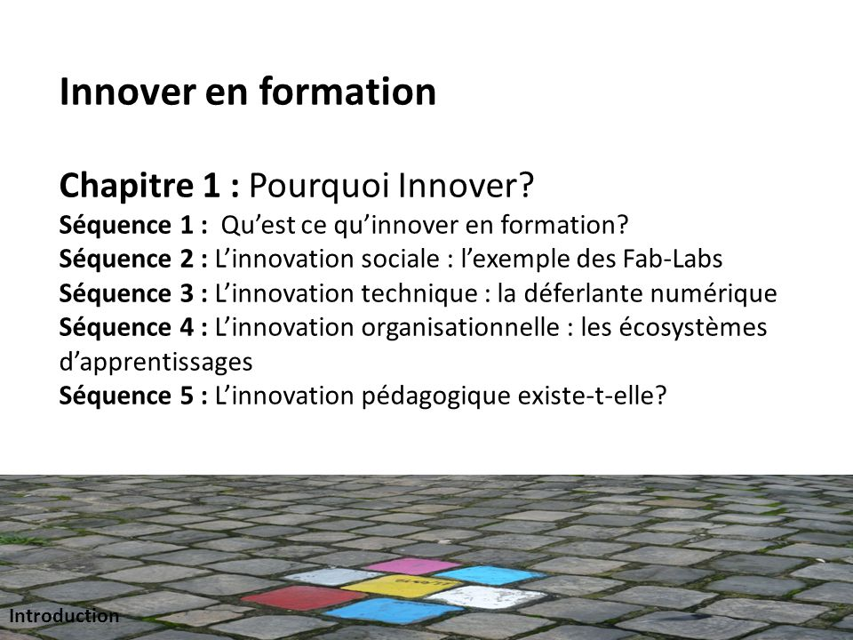 Innover en formation Chapitre 1 : Pourquoi Innover