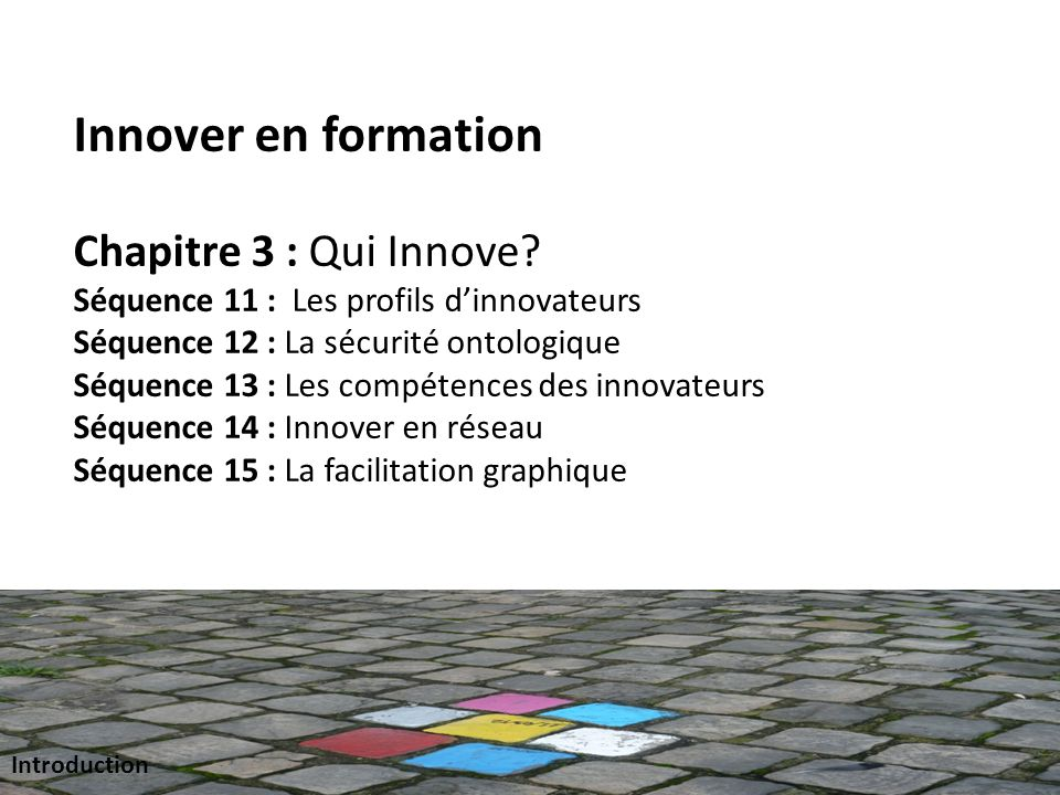 Innover en formation Chapitre 3 : Qui Innove