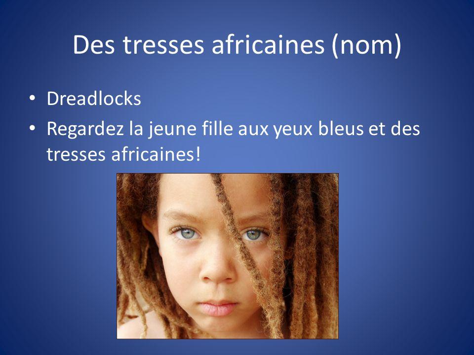 Des tresses africaines (nom)