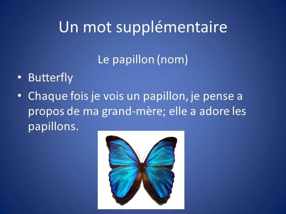 Un mot supplémentaire Le papillon (nom) Butterfly