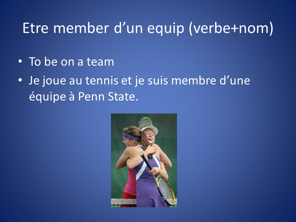 Etre member d'un equip (verbe+nom)