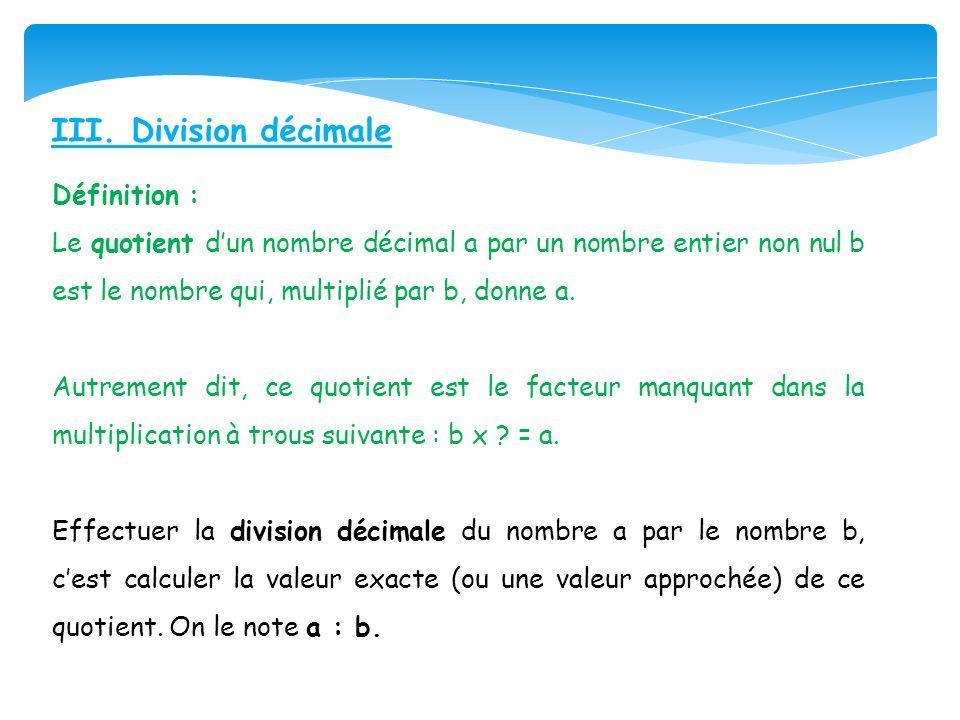 III. Division décimale Définition :