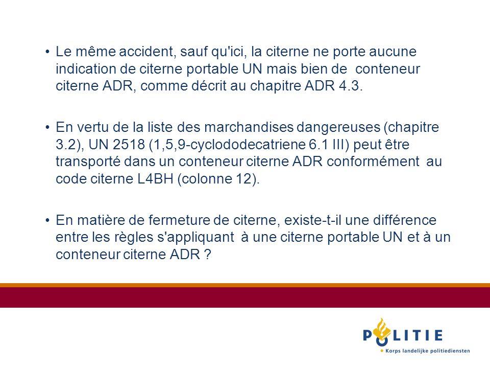 Le même accident, sauf qu ici, la citerne ne porte aucune indication de citerne portable UN mais bien de conteneur citerne ADR, comme décrit au chapitre ADR 4.3.