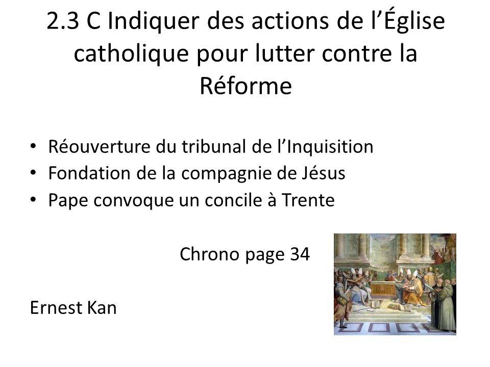 2.3 C Indiquer des actions de l'Église catholique pour lutter contre la Réforme