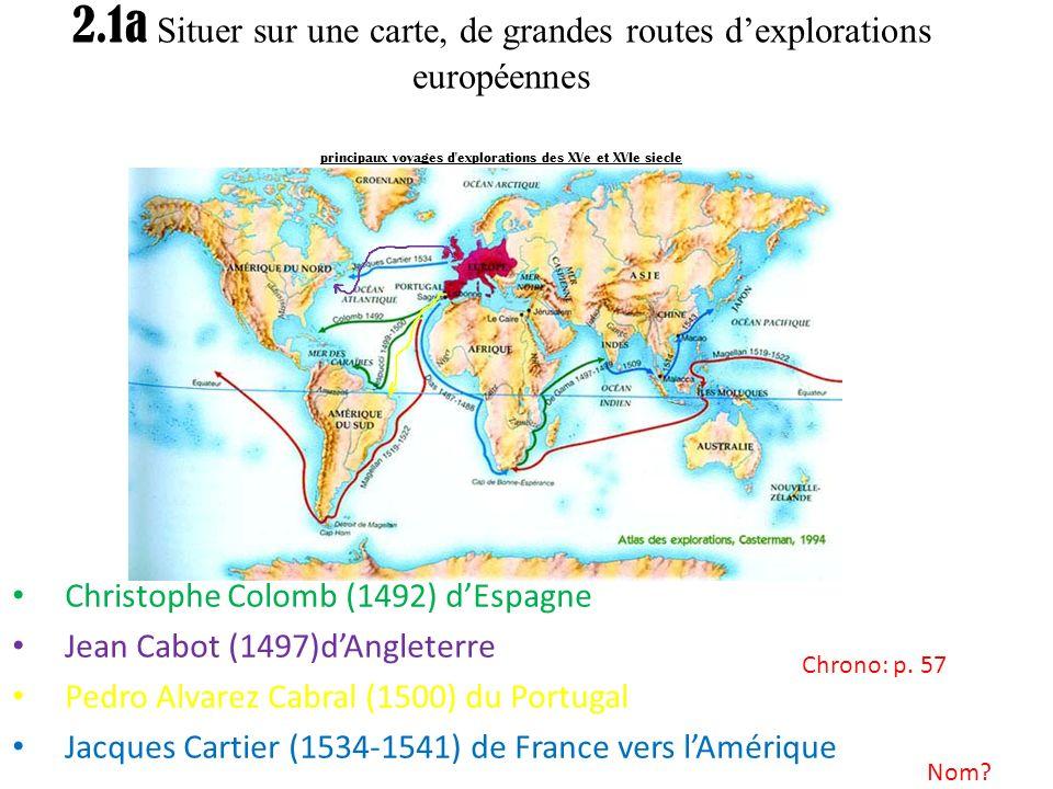 2.1a Situer sur une carte, de grandes routes d'explorations européennes principaux voyages d explorations des XVe et XVIe siecle