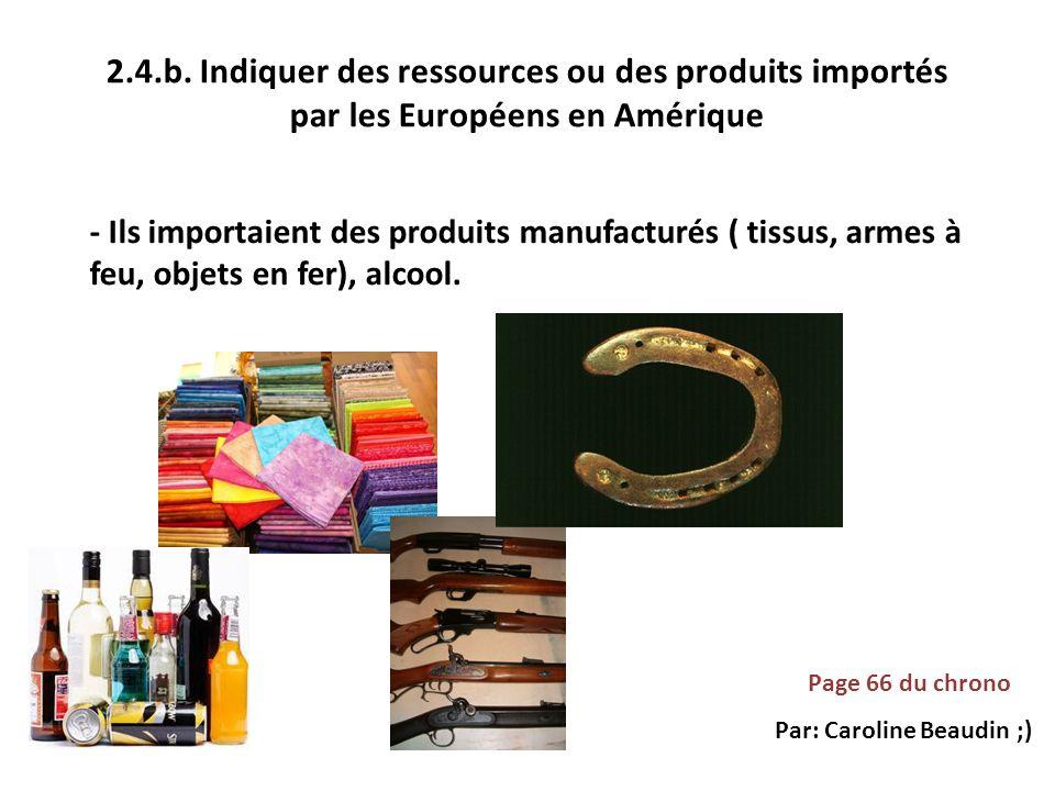2.4.b. Indiquer des ressources ou des produits importés par les Européens en Amérique