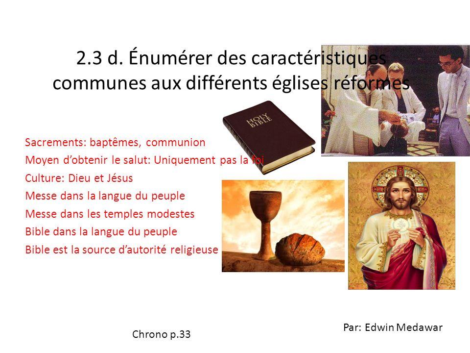 2.3 d. Énumérer des caractéristiques communes aux différents églises réformes
