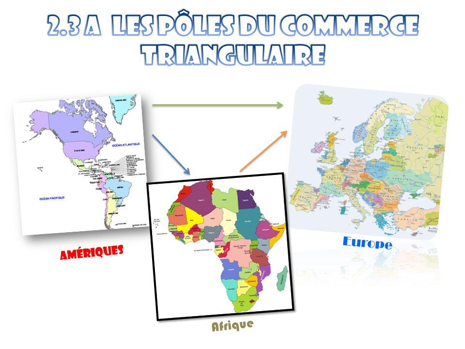2.3 a Les pôles du commerce triangulaire