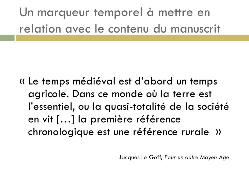 Un marqueur temporel à mettre en relation avec le contenu du manuscrit