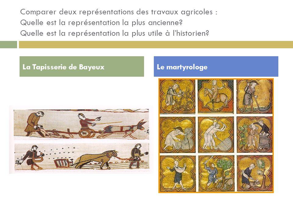 Comparer deux représentations des travaux agricoles : Quelle est la représentation la plus ancienne Quelle est la représentation la plus utile à l'historien