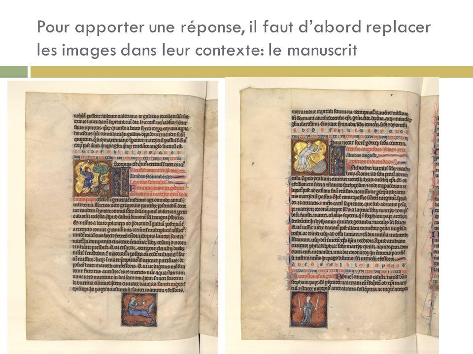 Pour apporter une réponse, il faut d'abord replacer les images dans leur contexte: le manuscrit
