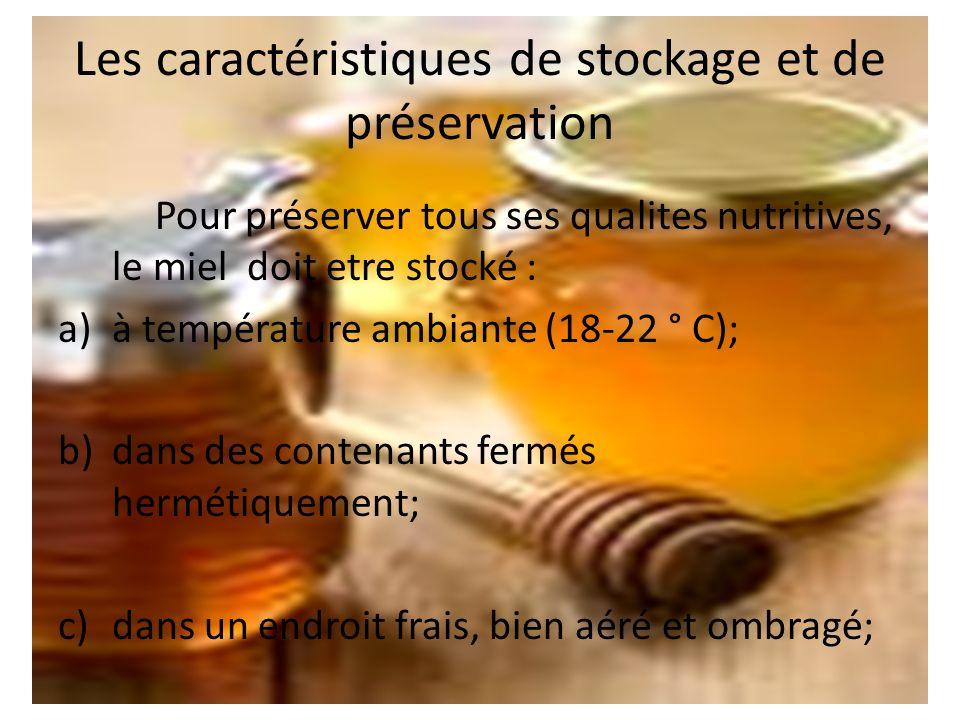 Les caractéristiques de stockage et de préservation