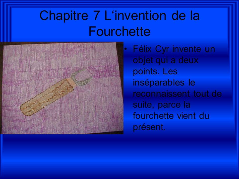 Chapitre 7 L'invention de la Fourchette