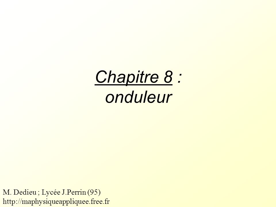 Chapitre 8 : onduleur M. Dedieu ; Lycée J.Perrin (95)