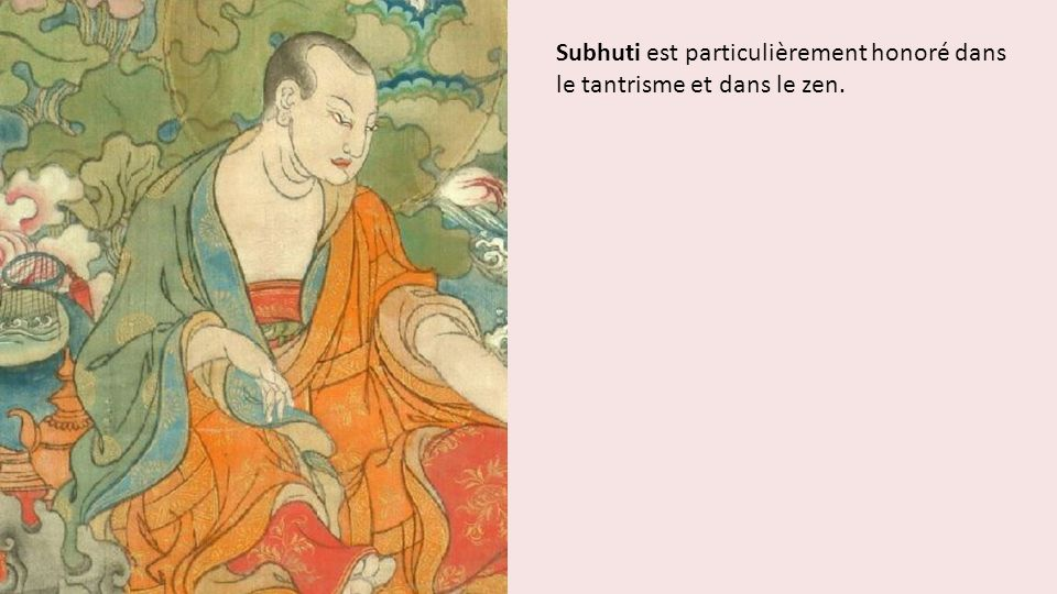 Subhuti est particulièrement honoré dans le tantrisme et dans le zen.