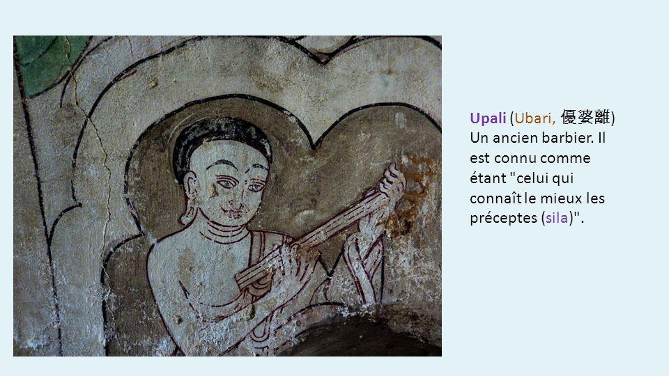 Upali (Ubari, 優婆離) Un ancien barbier.
