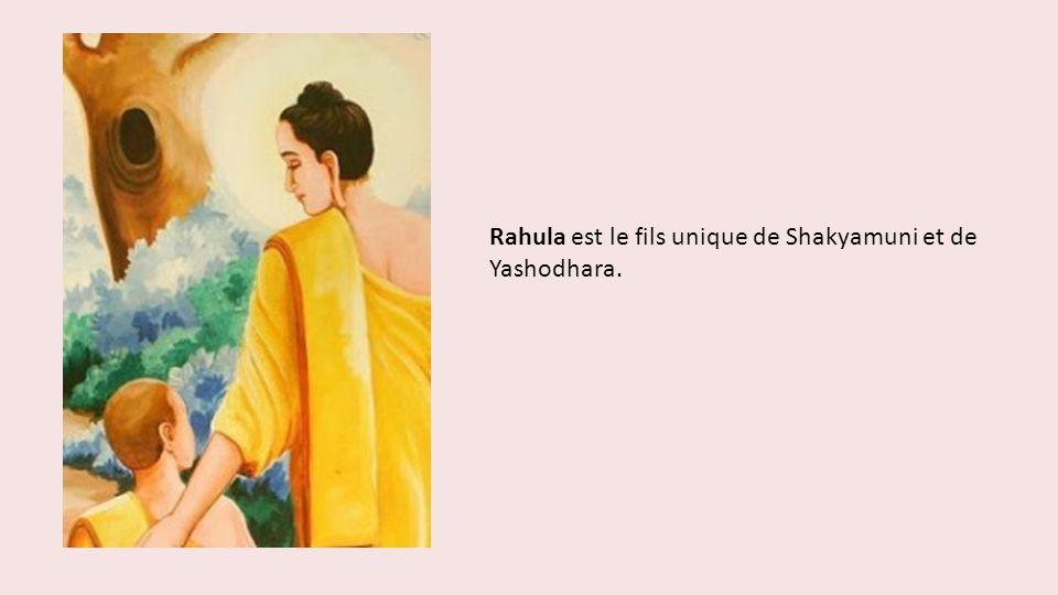 Rahula est le fils unique de Shakyamuni et de Yashodhara.