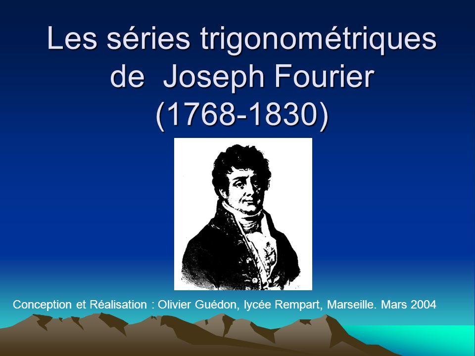 Les séries trigonométriques de Joseph Fourier (1768-1830)
