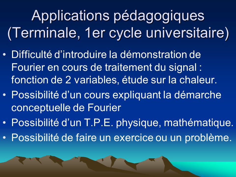 Applications pédagogiques (Terminale, 1er cycle universitaire)