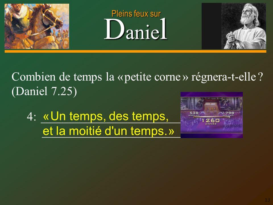 Combien de temps la « petite corne » régnera-t-elle (Daniel 7.25)