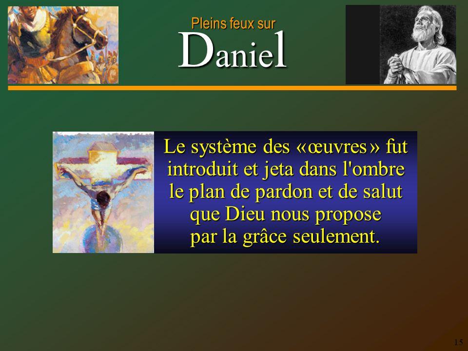 Le système des « œuvres » fut introduit et jeta dans l ombre le plan de pardon et de salut que Dieu nous propose par la grâce seulement.