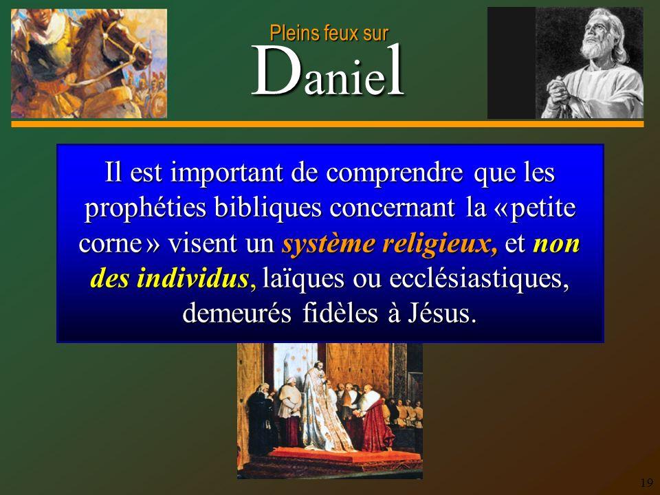 Il est important de comprendre que les prophéties bibliques concernant la « petite corne » visent un système religieux, et non des individus, laïques ou ecclésiastiques, demeurés fidèles à Jésus.