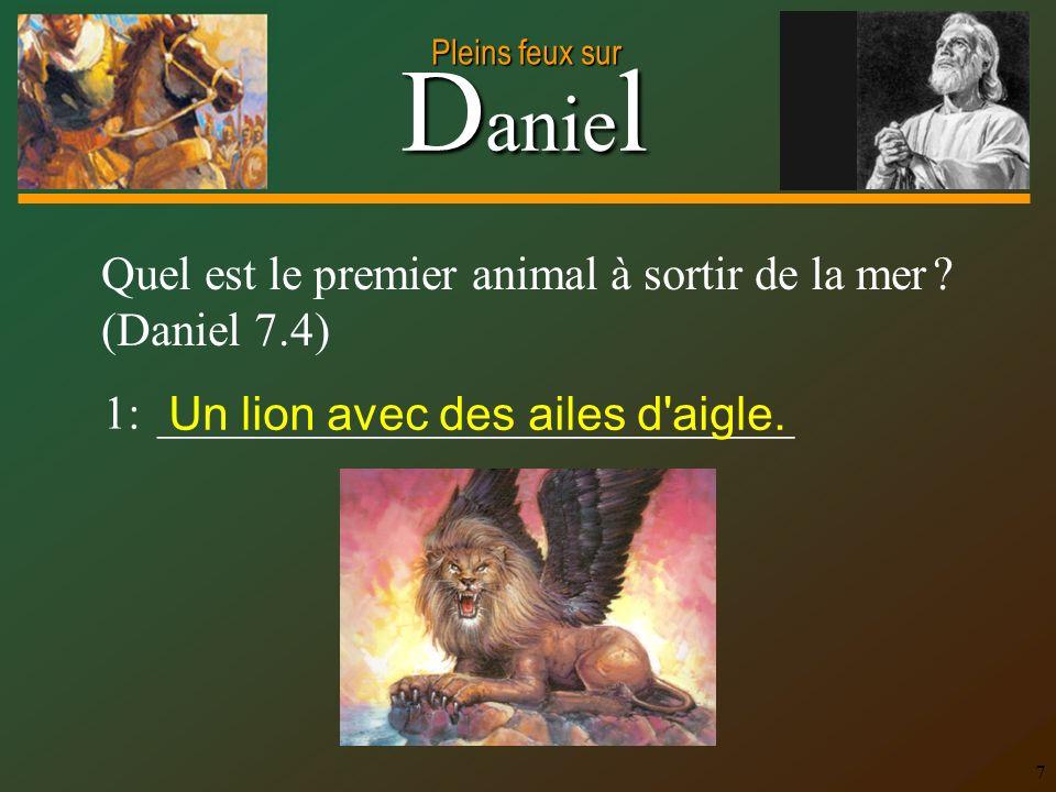 Quel est le premier animal à sortir de la mer (Daniel 7.4)