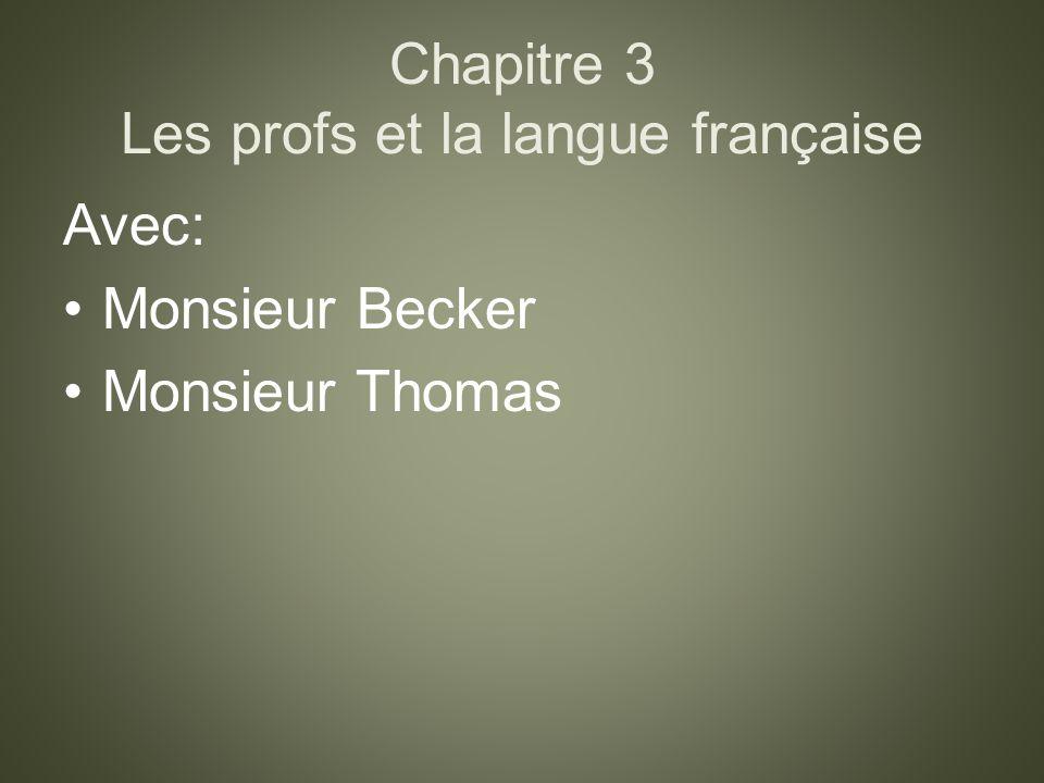 Chapitre 3 Les profs et la langue française