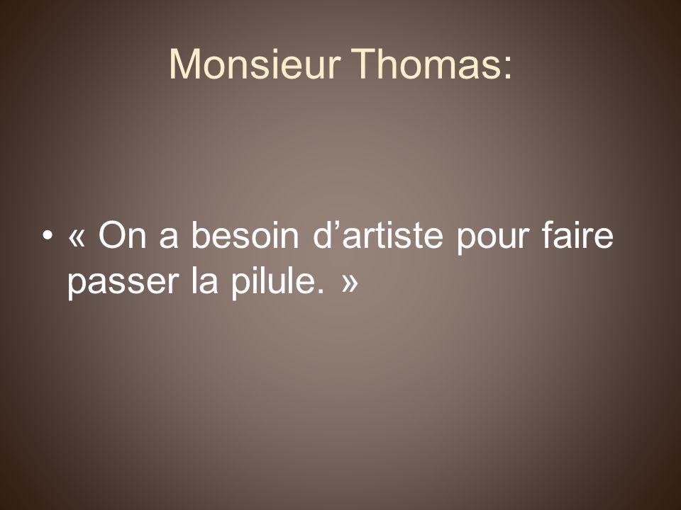 Monsieur Thomas: « On a besoin d'artiste pour faire passer la pilule. »