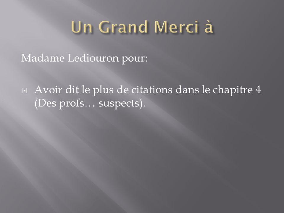 Un Grand Merci à Madame Lediouron pour: