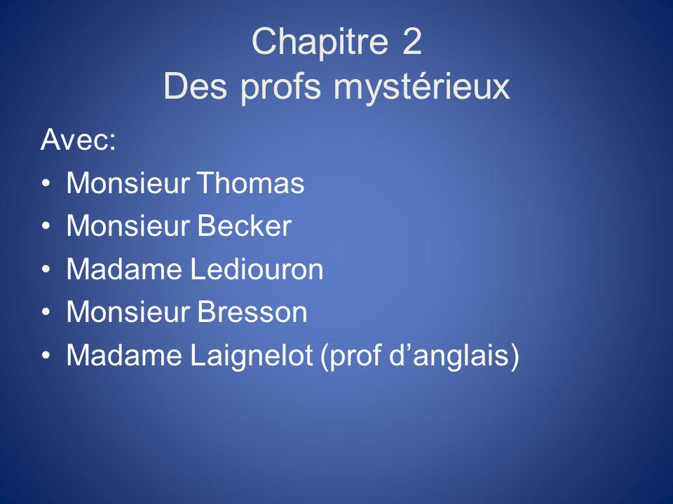 Chapitre 2 Des profs mystérieux