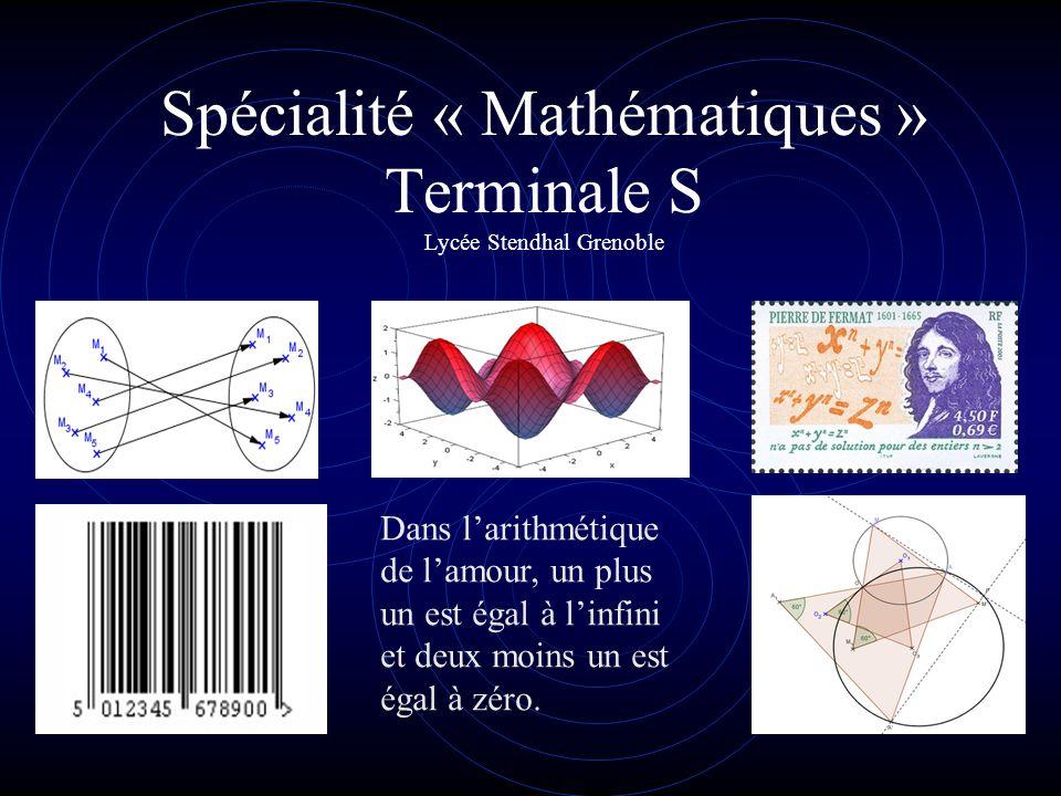 Spécialité « Mathématiques » Terminale S Lycée Stendhal Grenoble