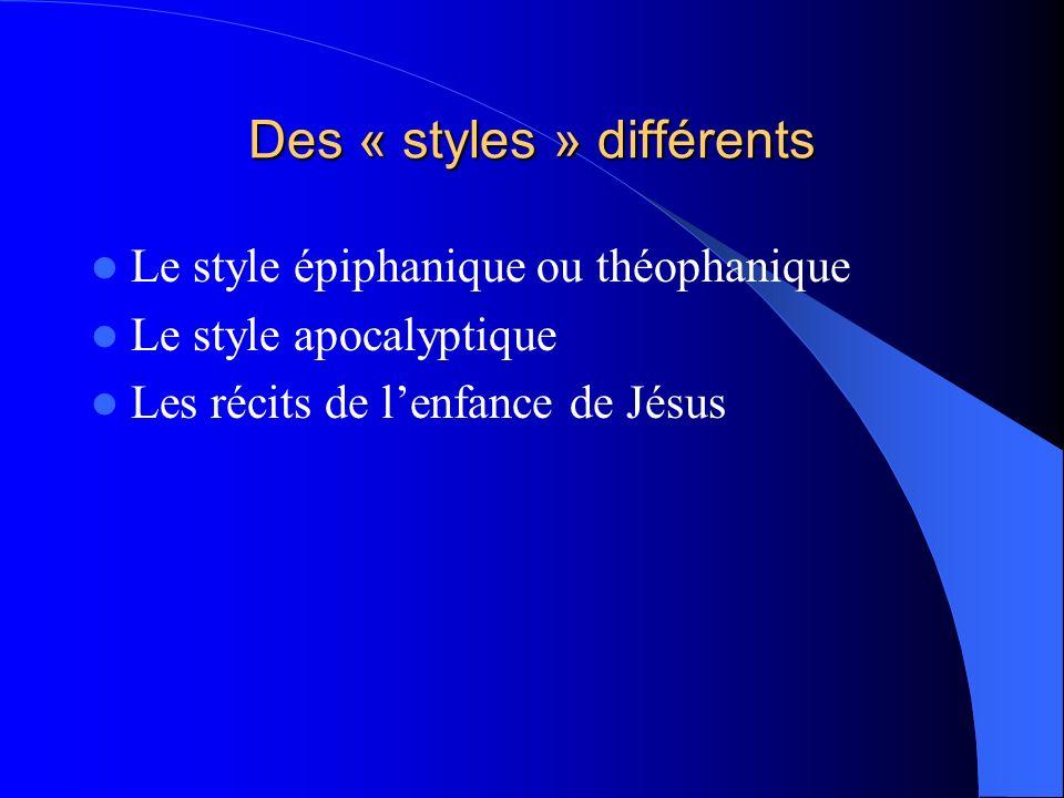 Des « styles » différents