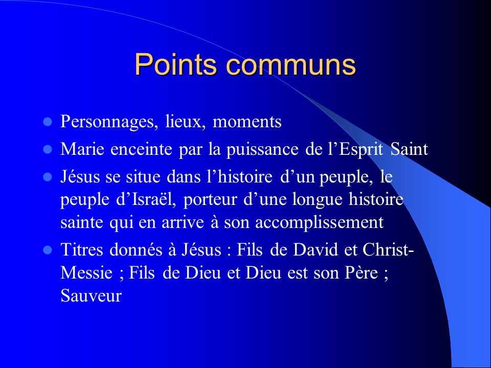 Points communs Personnages, lieux, moments