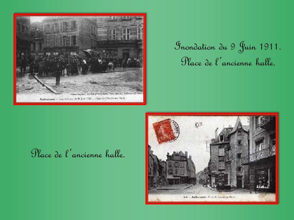 Inondation du 9 Juin 1911. Place de l'ancienne halle. Place de l'ancienne halle.