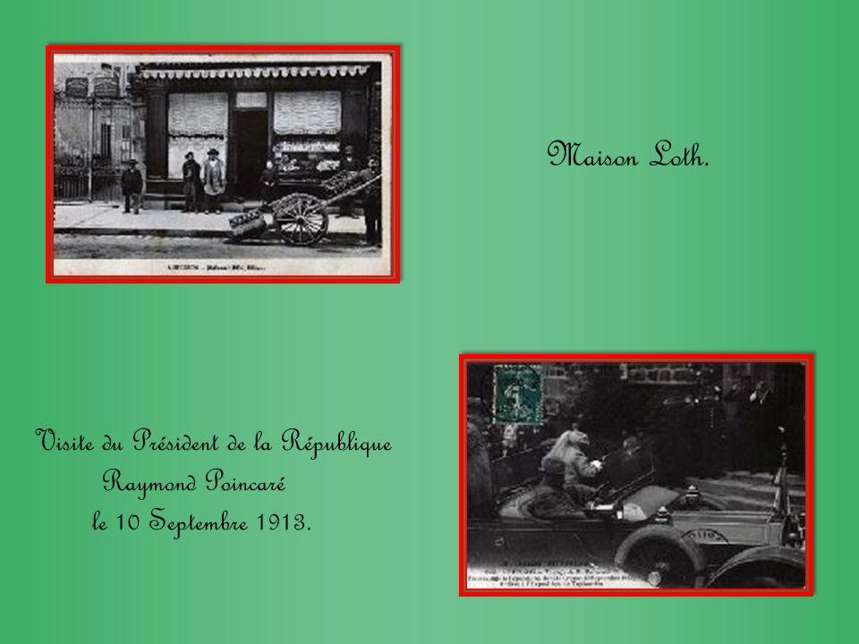 Maison Loth. Visite du Président de la République Raymond Poincaré