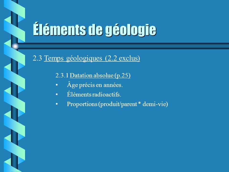 Éléments de géologie 2.3 Temps géologiques (2.2 exclus)