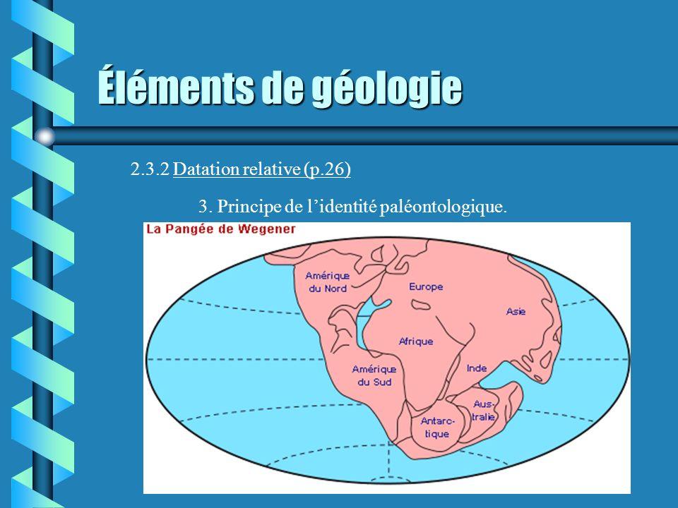 Éléments de géologie 2.3.2 Datation relative (p.26)