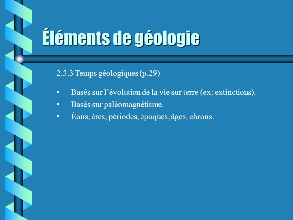 Éléments de géologie 2.3.3 Temps géologiques (p.29)