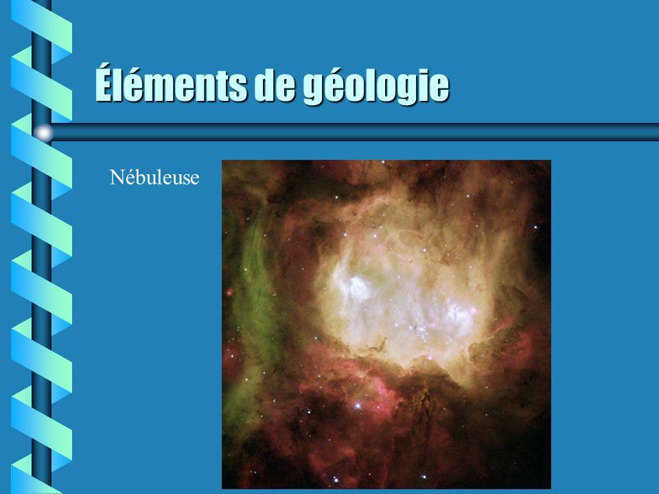 Éléments de géologie Nébuleuse