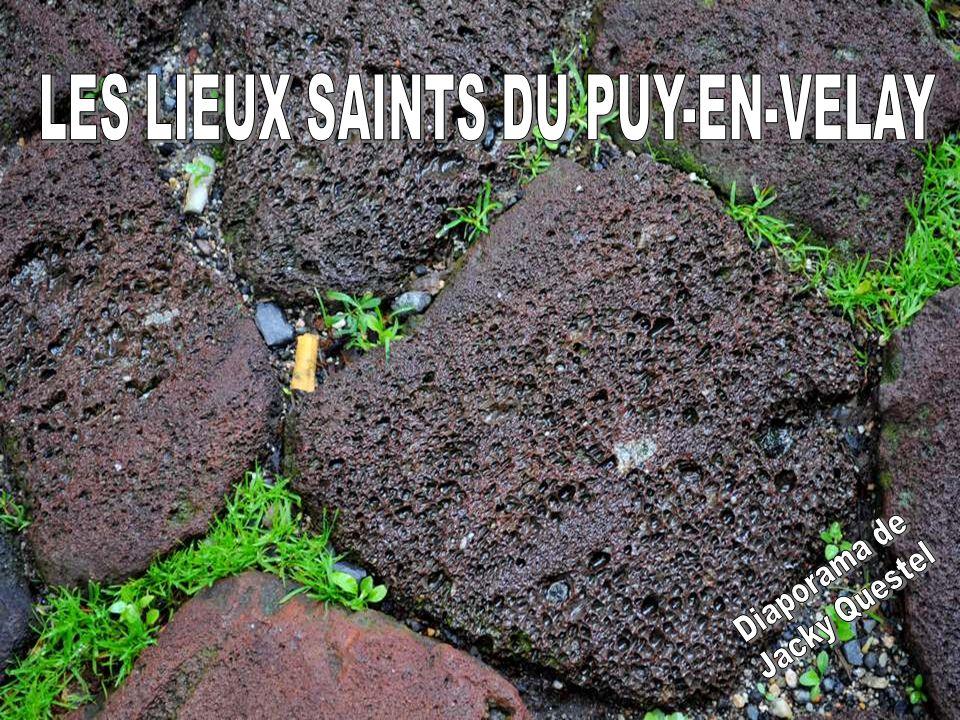 LES LIEUX SAINTS DU PUY-EN-VELAY