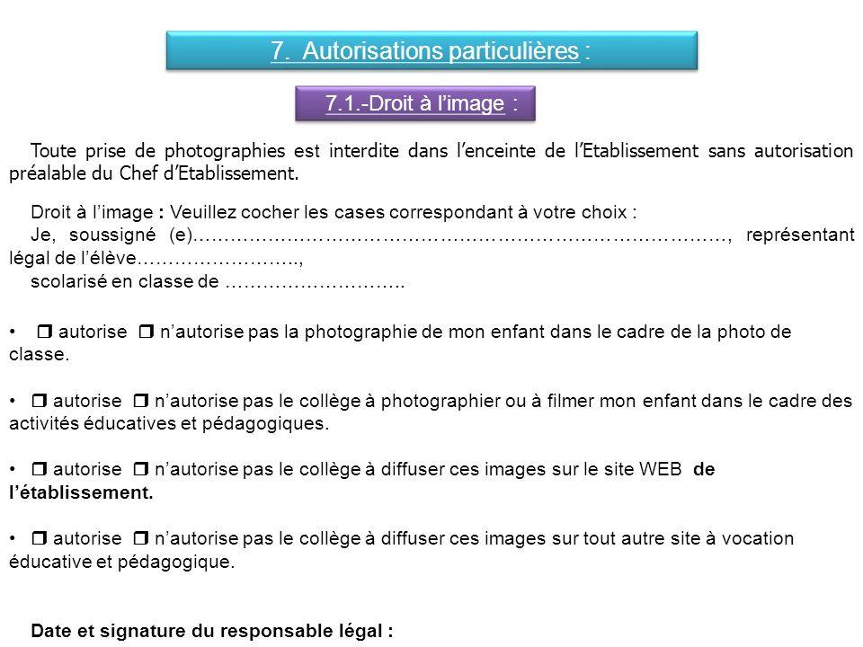 7. Autorisations particulières :