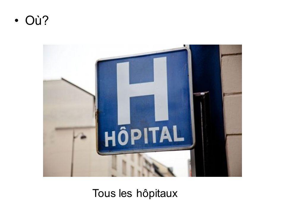 Où Tous les hôpitaux