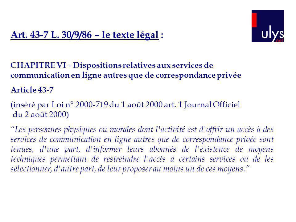 Art. 43-7 L. 30/9/86 – le texte légal :