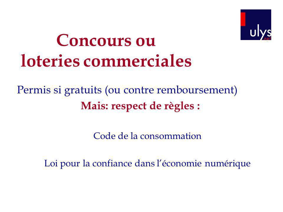Concours ou loteries commerciales Mais: respect de règles :